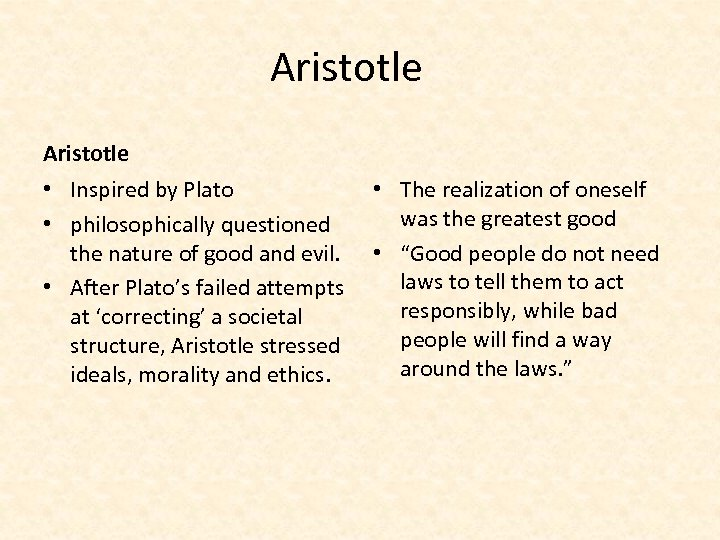 Aristotle • Inspired by Plato • philosophically questioned the nature of good and evil.