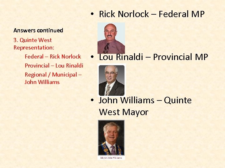 • Rick Norlock – Federal MP Answers continued 3. Quinte West Representation: Federal