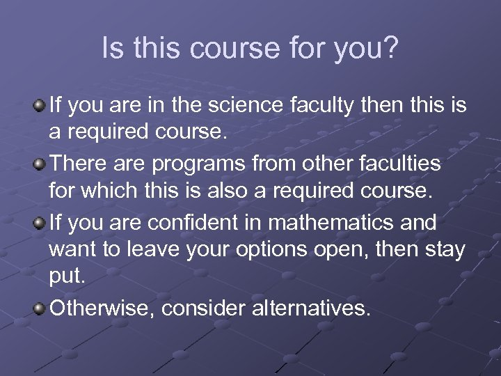 Is this course for you? If you are in the science faculty then this