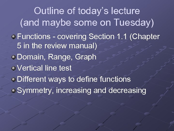 Outline of today's lecture (and maybe some on Tuesday) Functions - covering Section 1.