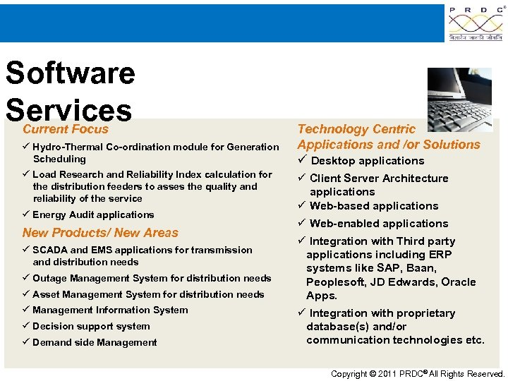 Software Services Current Focus ü Hydro-Thermal Co-ordination module for Generation Scheduling ü Load Research