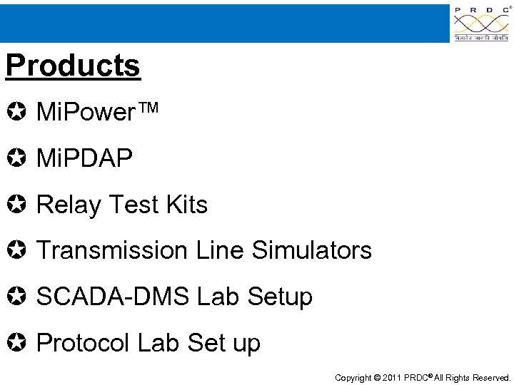 Products Mi. Power™ Mi. PDAP Relay Test Kits Transmission Line Simulators SCADA-DMS Lab Setup
