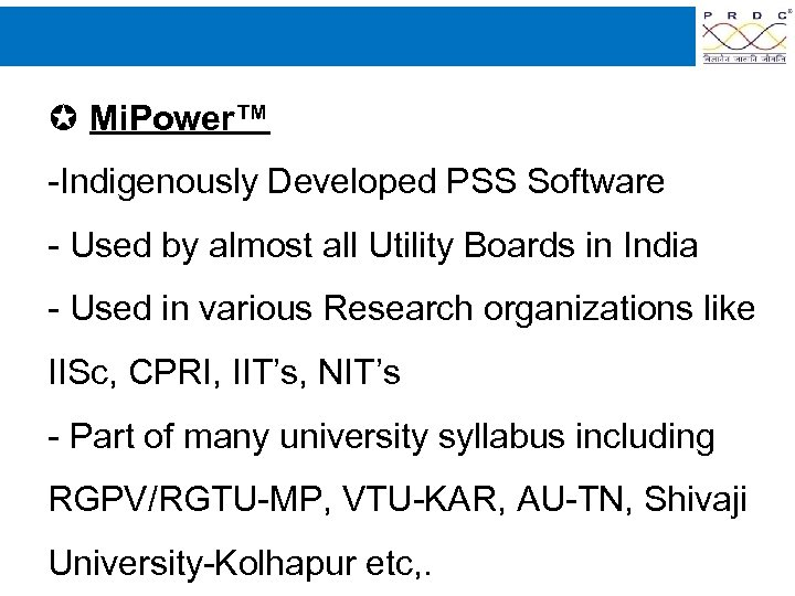 Mi. Power™ -Indigenously Developed PSS Software - Used by almost all Utility Boards