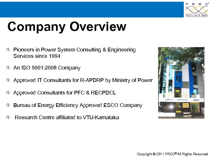 Company Overview Pioneers in Power System Consulting & Engineering Services since 1994 An ISO