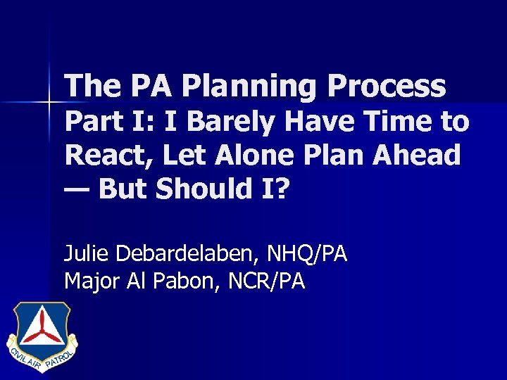 The PA Planning Process Part I: I Barely Have Time to React, Let Alone