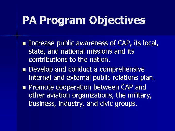 PA Program Objectives n n n Increase public awareness of CAP, its local, state,