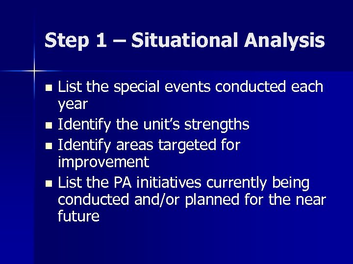 Step 1 – Situational Analysis List the special events conducted each year n Identify