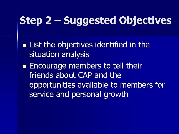 Step 2 – Suggested Objectives List the objectives identified in the situation analysis n
