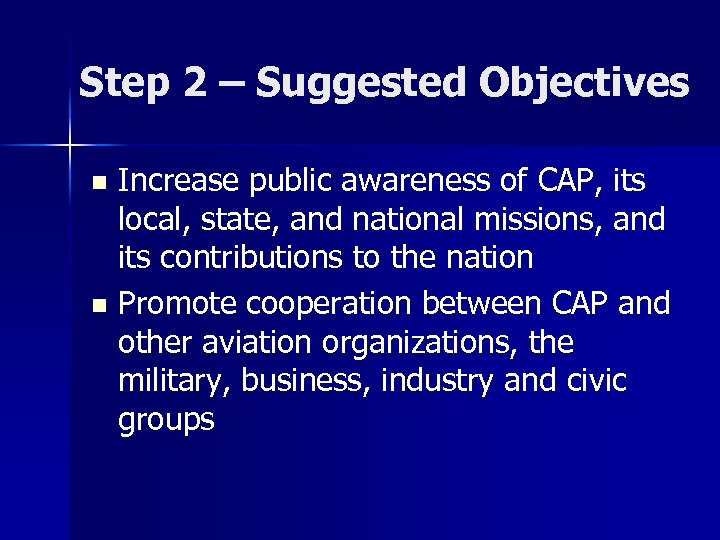 Step 2 – Suggested Objectives Increase public awareness of CAP, its local, state, and