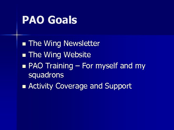 PAO Goals The Wing Newsletter n The Wing Website n PAO Training – For