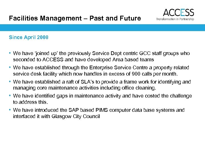 Facilities Management – Past and Future Since April 2008 • We have 'joined up'