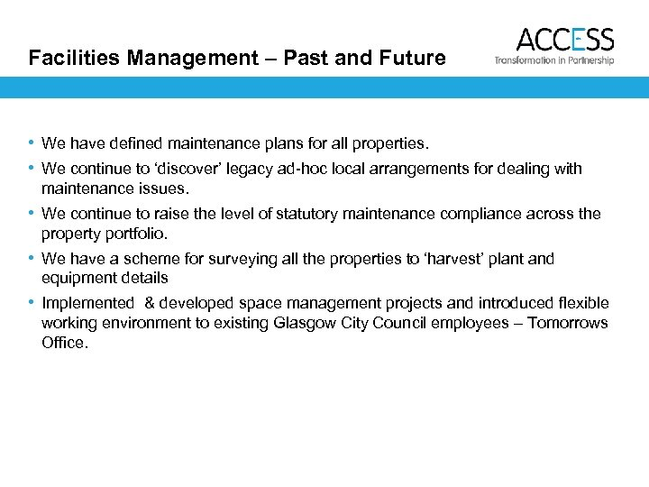 Facilities Management – Past and Future • We have defined maintenance plans for all