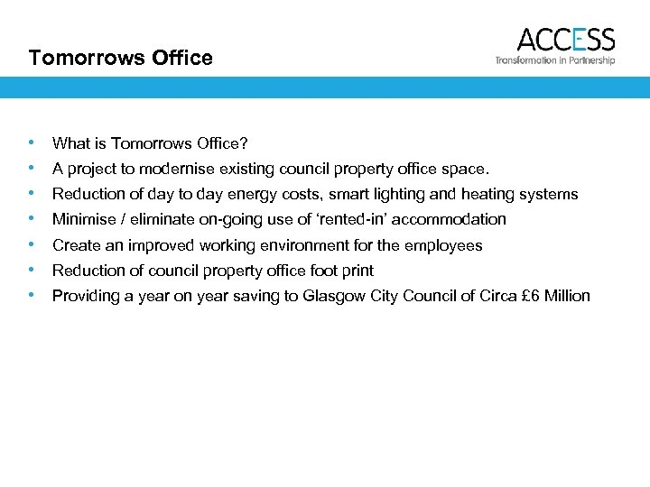 Tomorrows Office • • What is Tomorrows Office? A project to modernise existing council