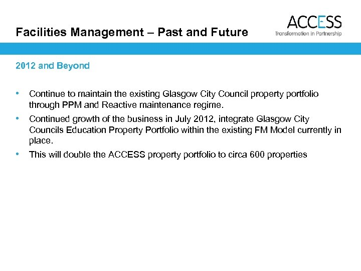 Facilities Management – Past and Future 2012 and Beyond • Continue to maintain the