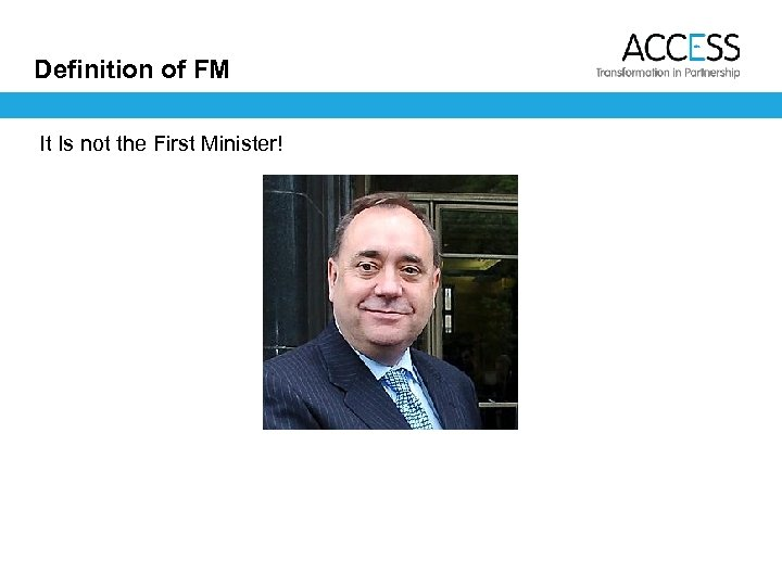 Definition of FM It Is not the First Minister!