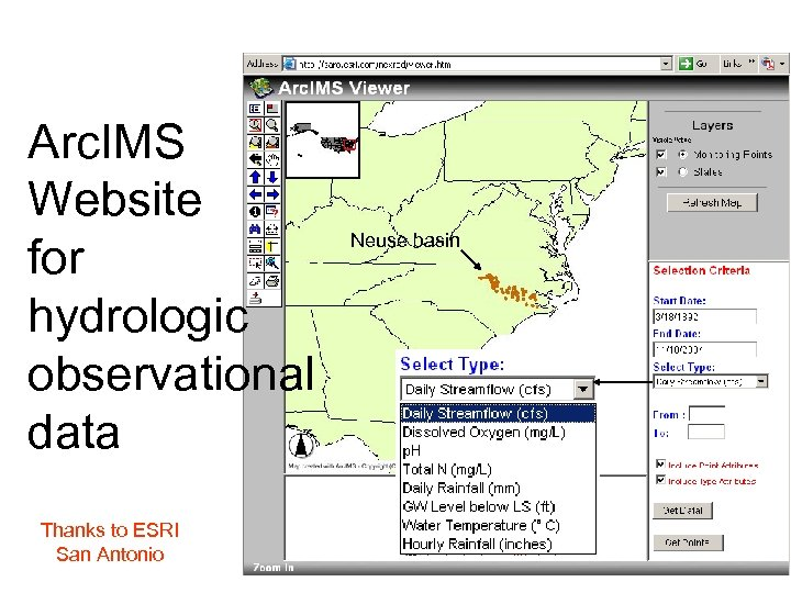 Arc. IMS Website for hydrologic observational data Thanks to ESRI San Antonio Neuse basin