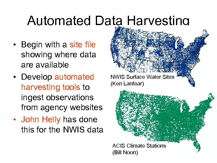 Automated Data Harvesting • Begin with a site file showing where data are available