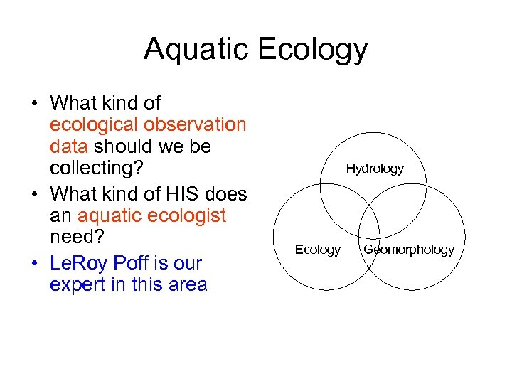 Aquatic Ecology • What kind of ecological observation data should we be collecting? •