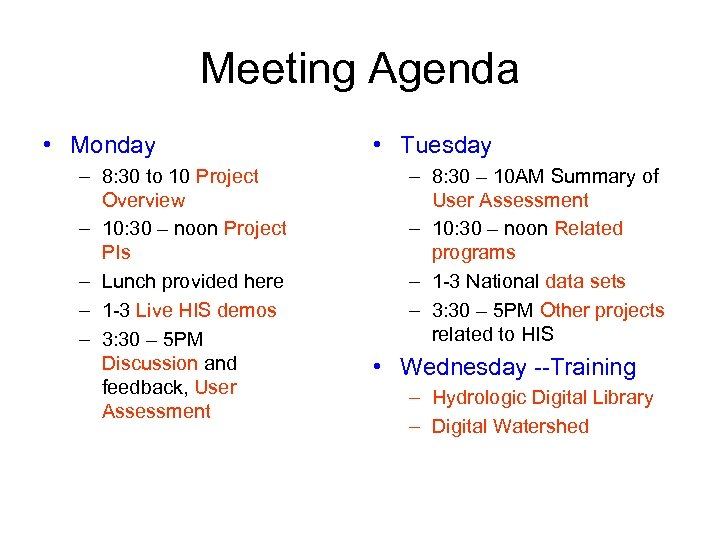 Meeting Agenda • Monday – 8: 30 to 10 Project Overview – 10: 30