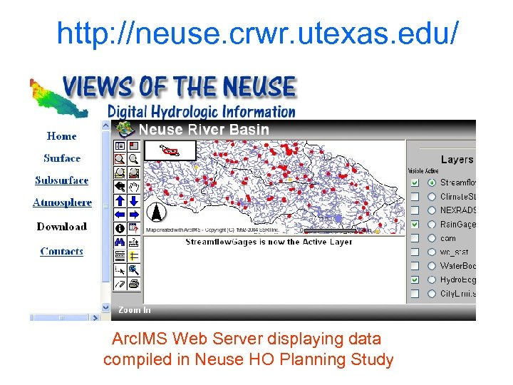 http: //neuse. crwr. utexas. edu/ Arc. IMS Web Server displaying data compiled in Neuse
