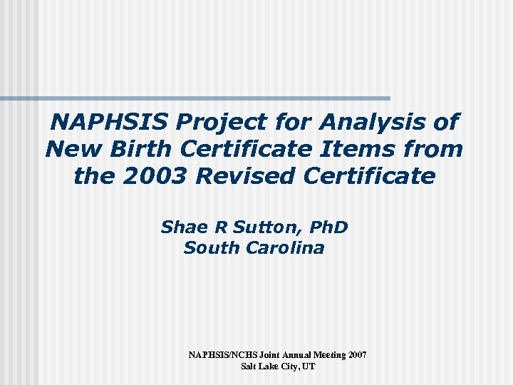 NAPHSIS Project for Analysis of New Birth Certificate Items from the 2003 Revised Certificate