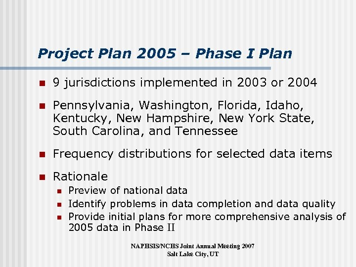 Project Plan 2005 – Phase I Plan n 9 jurisdictions implemented in 2003 or