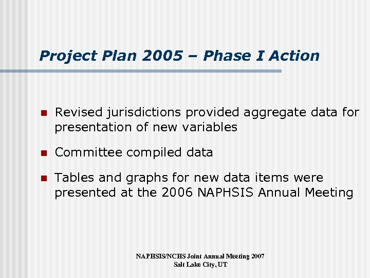 Project Plan 2005 – Phase I Action n Revised jurisdictions provided aggregate data for