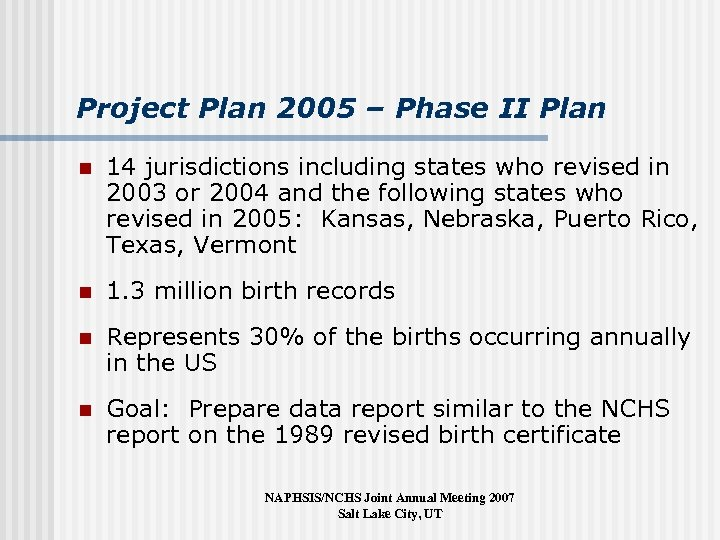 Project Plan 2005 – Phase II Plan n 14 jurisdictions including states who revised