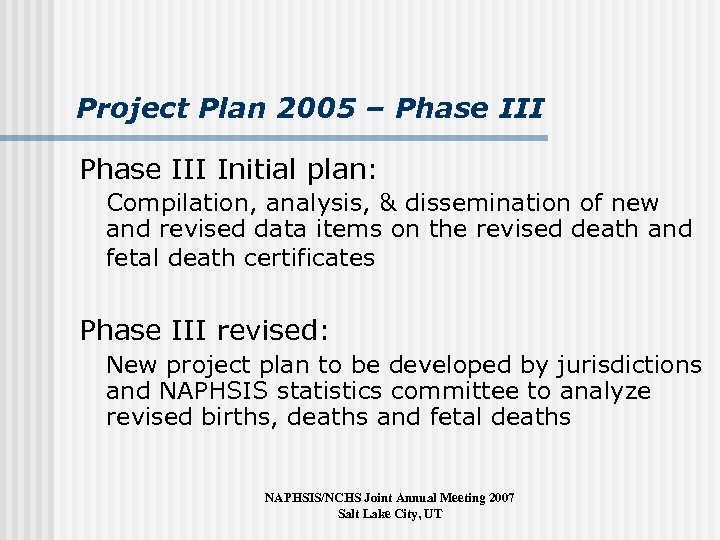 Project Plan 2005 – Phase III Initial plan: Compilation, analysis, & dissemination of new