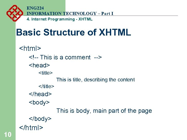 ENG 224 INFORMATION TECHNOLOGY – Part I 4. Internet Programming - XHTML Basic Structure