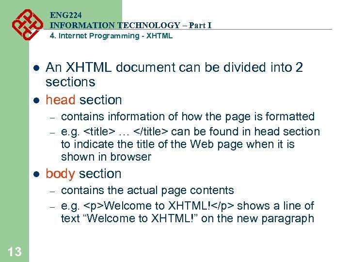 ENG 224 INFORMATION TECHNOLOGY – Part I 4. Internet Programming - XHTML l l