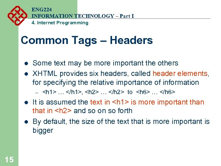 ENG 224 INFORMATION TECHNOLOGY – Part I 4. Internet Programming Common Tags – Headers