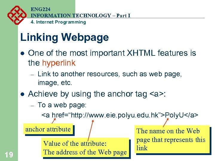 ENG 224 INFORMATION TECHNOLOGY – Part I 4. Internet Programming Linking Webpage l One