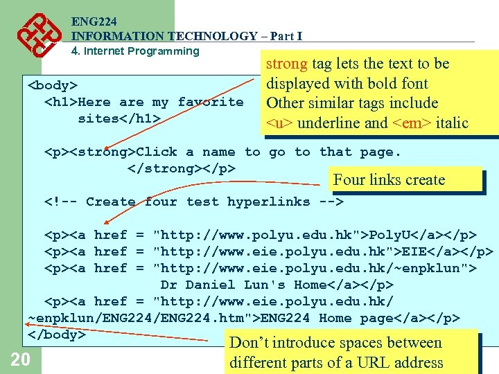 ENG 224 INFORMATION TECHNOLOGY – Part I 4. Internet Programming <body> <h 1>Here are