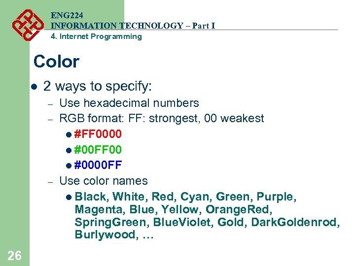 ENG 224 INFORMATION TECHNOLOGY – Part I 4. Internet Programming Color l 2 ways