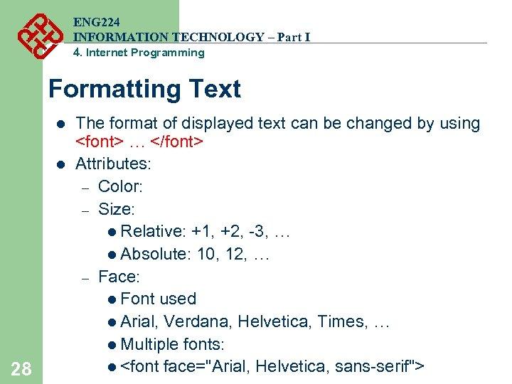 ENG 224 INFORMATION TECHNOLOGY – Part I 4. Internet Programming Formatting Text l l