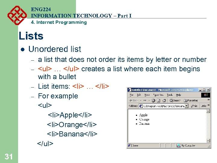 ENG 224 INFORMATION TECHNOLOGY – Part I 4. Internet Programming Lists l Unordered list