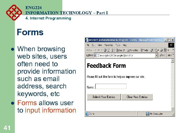 ENG 224 INFORMATION TECHNOLOGY – Part I 4. Internet Programming Forms l l 41