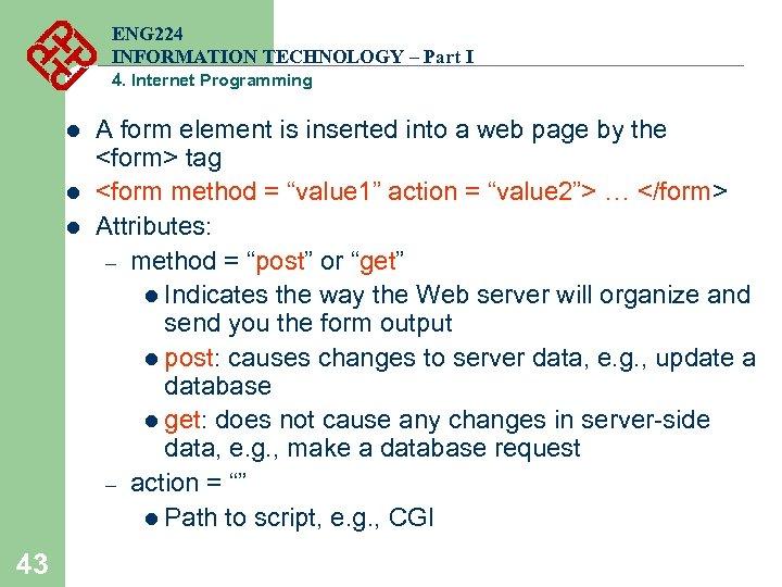 ENG 224 INFORMATION TECHNOLOGY – Part I 4. Internet Programming l l l 43