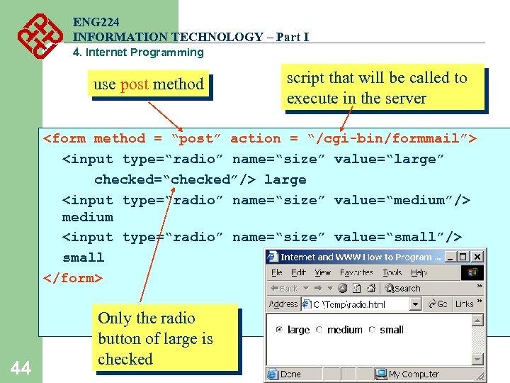 ENG 224 INFORMATION TECHNOLOGY – Part I 4. Internet Programming use post method script