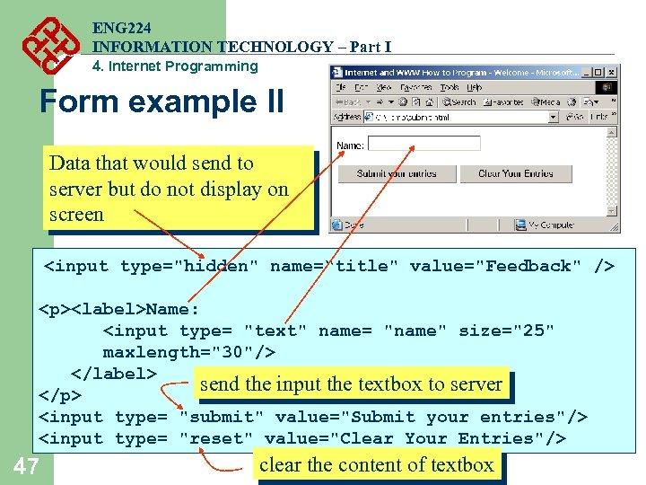 ENG 224 INFORMATION TECHNOLOGY – Part I 4. Internet Programming Form example II Data