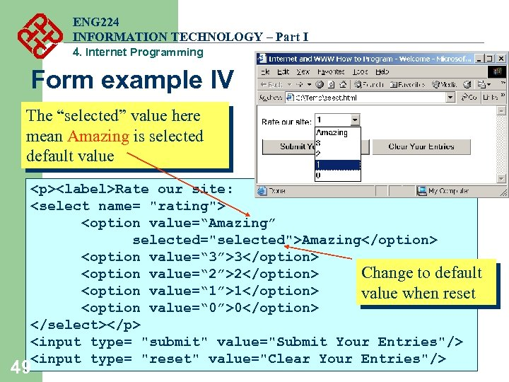 ENG 224 INFORMATION TECHNOLOGY – Part I 4. Internet Programming Form example IV The