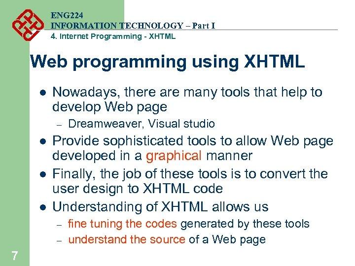 ENG 224 INFORMATION TECHNOLOGY – Part I 4. Internet Programming - XHTML Web programming