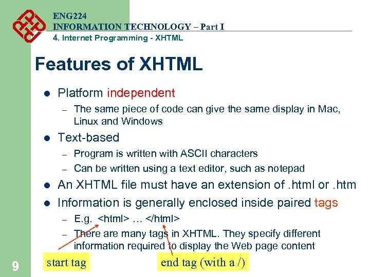 ENG 224 INFORMATION TECHNOLOGY – Part I 4. Internet Programming - XHTML Features of