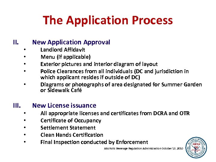 The Application Process II. • • • III. • • • New Application Approval