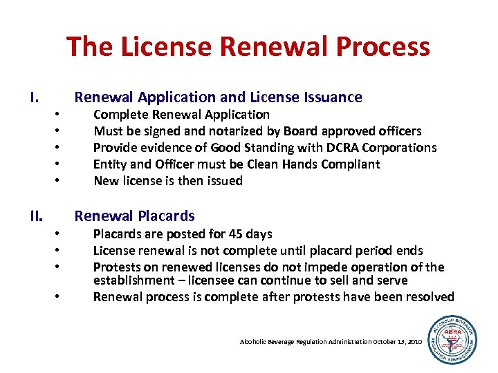 The License Renewal Process I. II. • • • Renewal Application and License Issuance