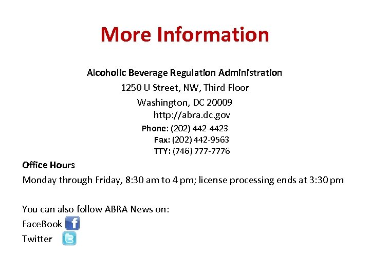 More Information Alcoholic Beverage Regulation Administration 1250 U Street, NW, Third Floor Washington, DC