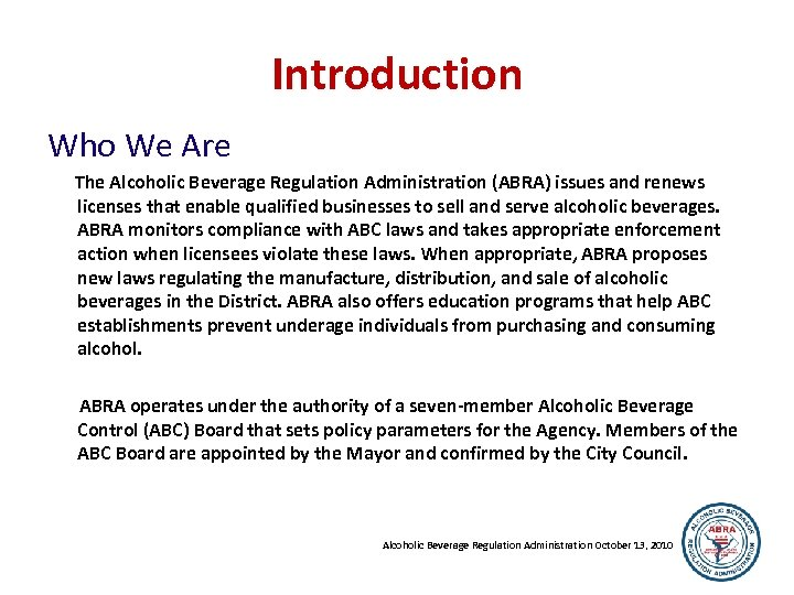 Introduction Who We Are The Alcoholic Beverage Regulation Administration (ABRA) issues and renews licenses