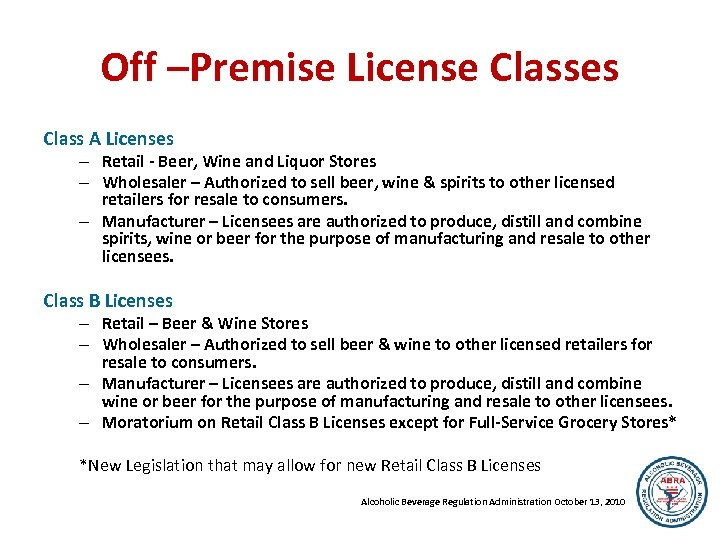 Off –Premise License Classes Class A Licenses – Retail - Beer, Wine and Liquor