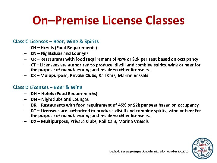 On–Premise License Classes Class C Licenses – Beer, Wine & Spirits CH – Hotels